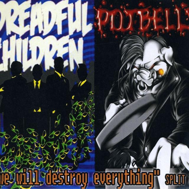 Dreadful Children & Potbelly WE WILL DESTROY Vinyl Record