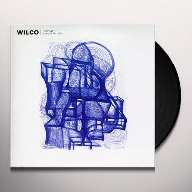 Wilco I MIGHT / I LOVE MY RECORD LABEL Vinyl Record