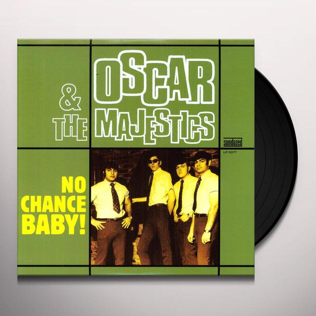Oscar & The Majestics NO CHANCE BABY Vinyl Record