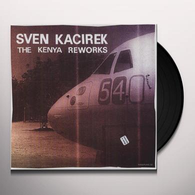 Sven Kacirek KENYA REWORKS (EP) Vinyl Record