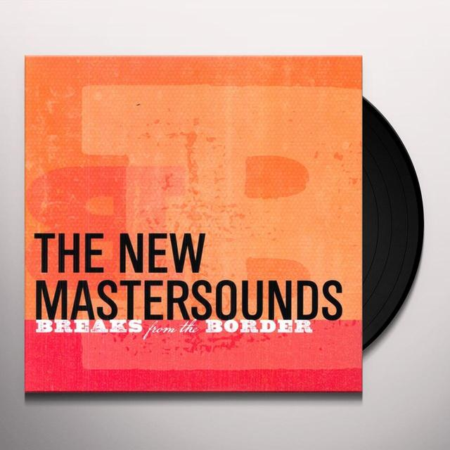 The New Mastersounds BREAKS FROM THE BORDER Vinyl Record