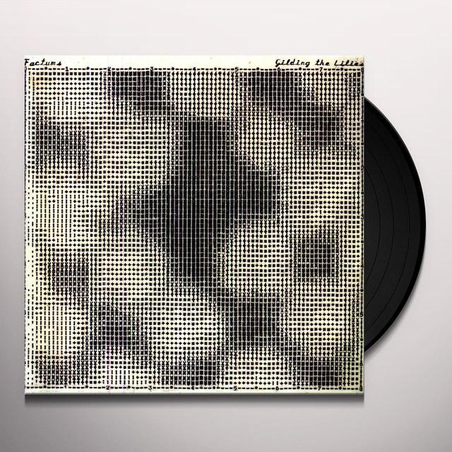 Factums GILDING THE LILIES Vinyl Record