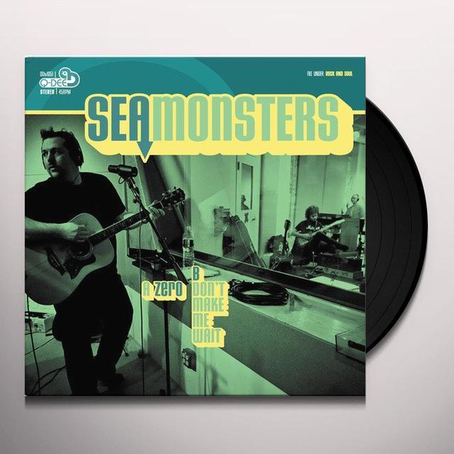 Sea Monsters ZERO / DON'T MAKE ME WAIT Vinyl Record