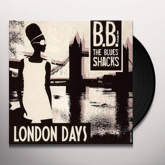 B.B. & Blues Shacks LONDON DAYS Vinyl Record - 180 Gram Pressing