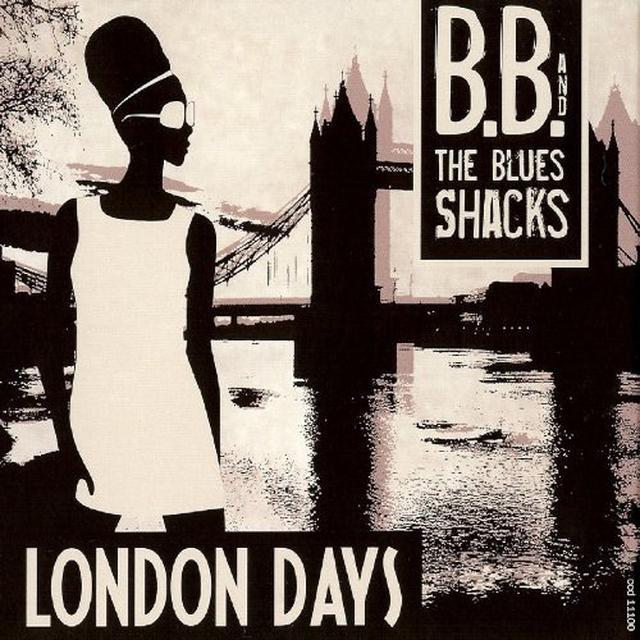 B.B. & Blues Shacks LONDON DAYS Vinyl Record - 180 Gram Pressing