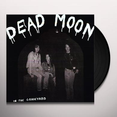 Dead Moon IN THE GRAVEYARD Vinyl Record