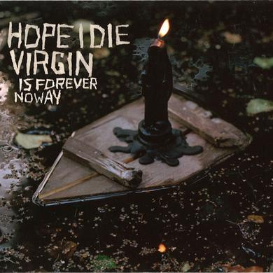 Hope I Die Virgin IS FOREVER NO WAY Vinyl Record