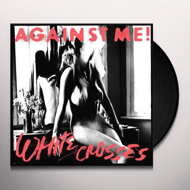 Against Me WHITE CROSSES (BONUS TRACKS) Vinyl Record