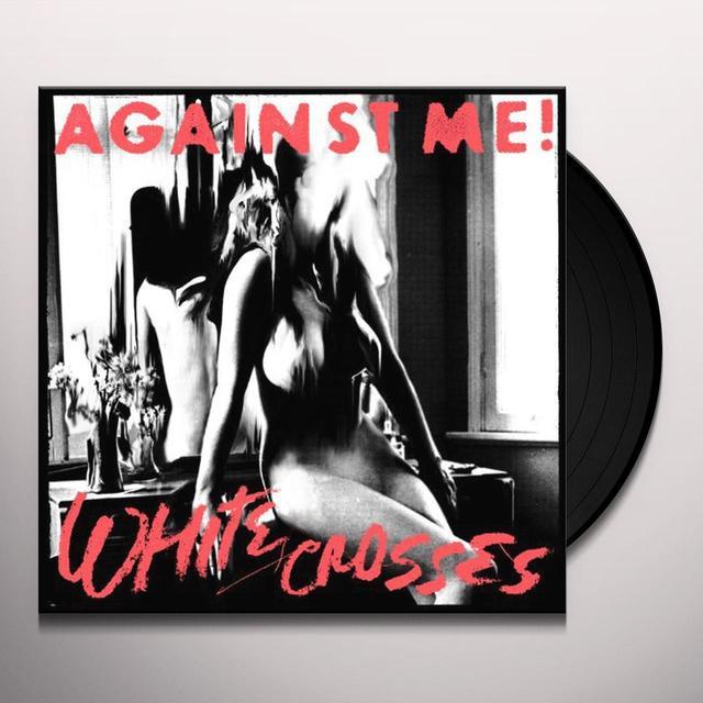 Against Me WHITE CROSSES (BONUS TRACKS) Vinyl Record