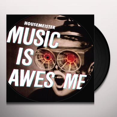 Housemeister MUSIC IS AWESOME Vinyl Record - Picture Disc