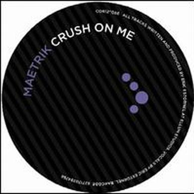 Maetrik CRUSH ON ME Vinyl Record