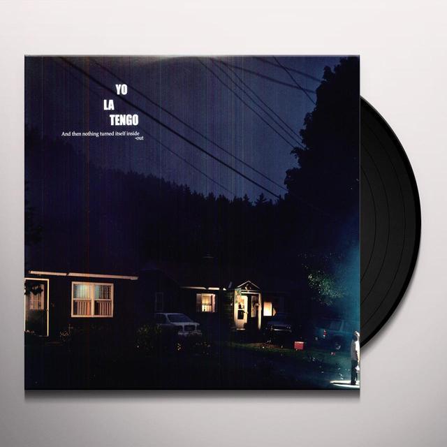 Yo La Tengo & THEN NOTHING TURNED ITSELF INSIDE-OUT Vinyl Record