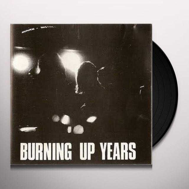 Human Instinct BURNING UP YEARS Vinyl Record