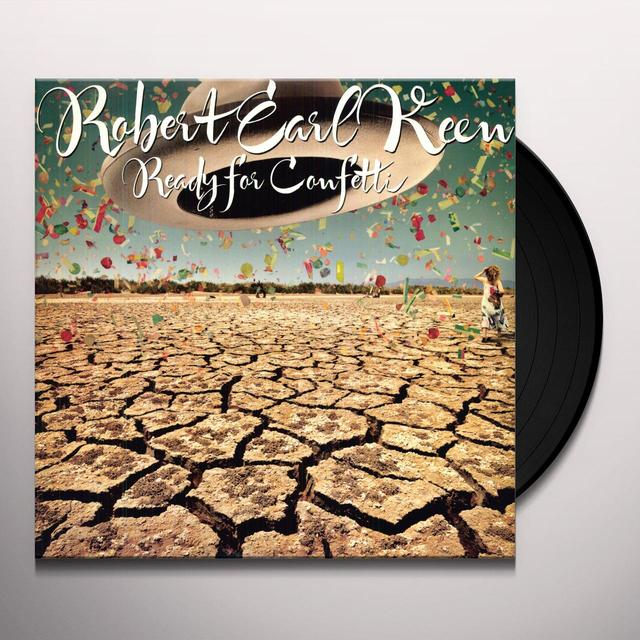 Robert Earl Keen READY FOR CONFETTI Vinyl Record