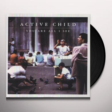 Active Child YOU ARE ALL I SEE Vinyl Record