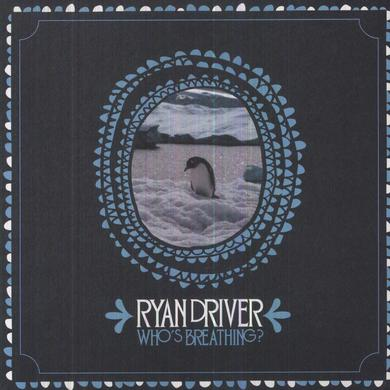 Ryan Driver WHOS BREATHING Vinyl Record