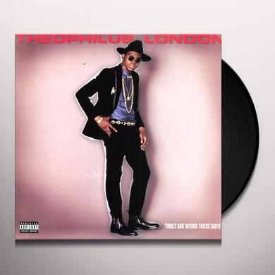 Theophilus London TIMEZ ARE WEIRD THESE DAYS Vinyl Record