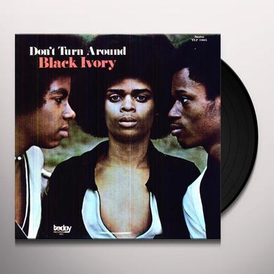 Black Ivory DON'T TURN AROUND Vinyl Record