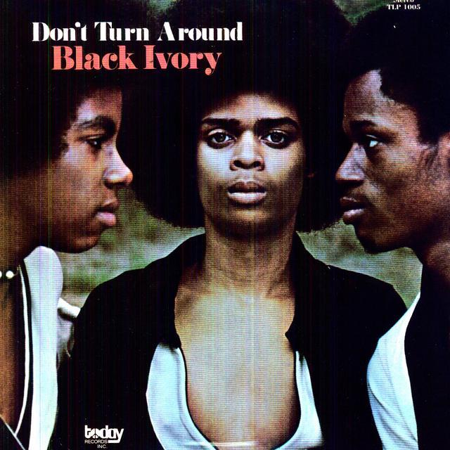 Black Ivory DON'T TURN AROUND Vinyl Record