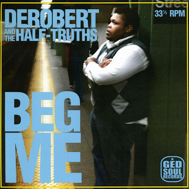 DeRobert & The Half-Truths BEG ME (EP) Vinyl Record - Digital Download Included