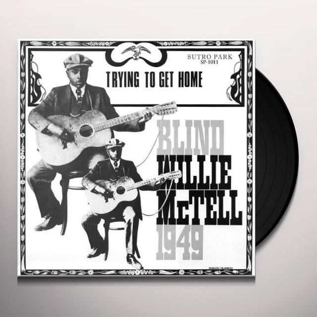 Blind Willie Mctell TRYING TO GET HOME Vinyl Record - 180 Gram Pressing