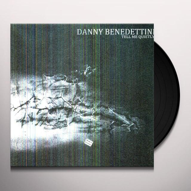 Danny Benedettini TELL ME QUIETLY Vinyl Record