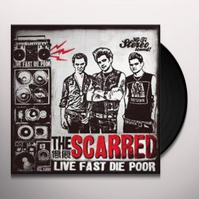 Scarred LIVE FAST DIE POOR Vinyl Record