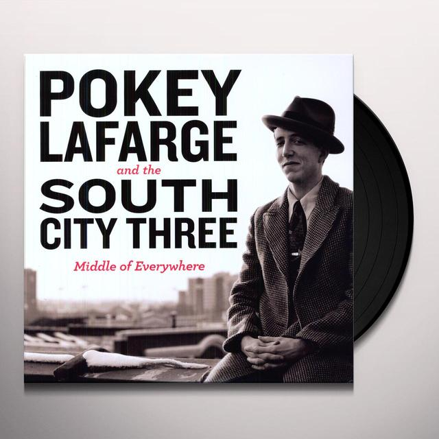 Pokey Lafarge & River City Three MIDDLE OF EVERYWHERE Vinyl Record
