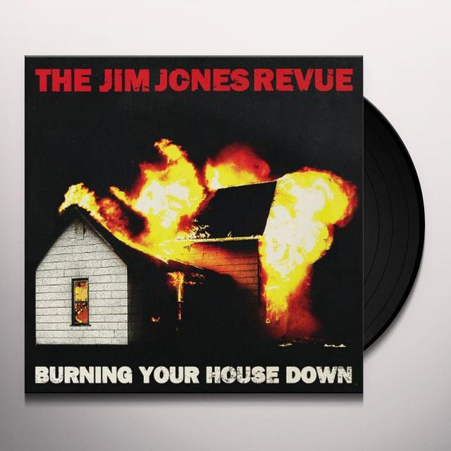 The Jim Jones Revue BURNING YOUR HOUSE DOWN Vinyl Record
