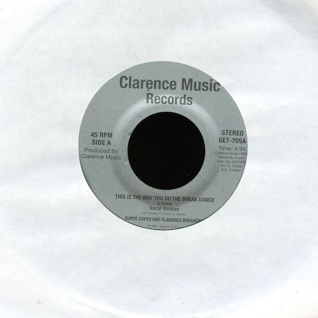 Clarence Super Coper / Breaker THIS IS THE WAY YOU DO THE BREAK DANCE Vinyl Record