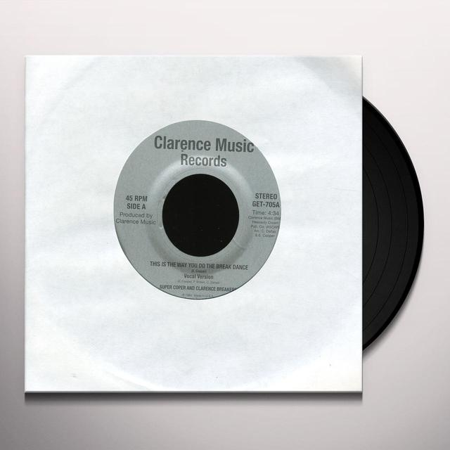 Clarence Super Coper / Breaker THIS IS THE WAY YOU DO THE BREAK DANCE Vinyl Record - Reissue