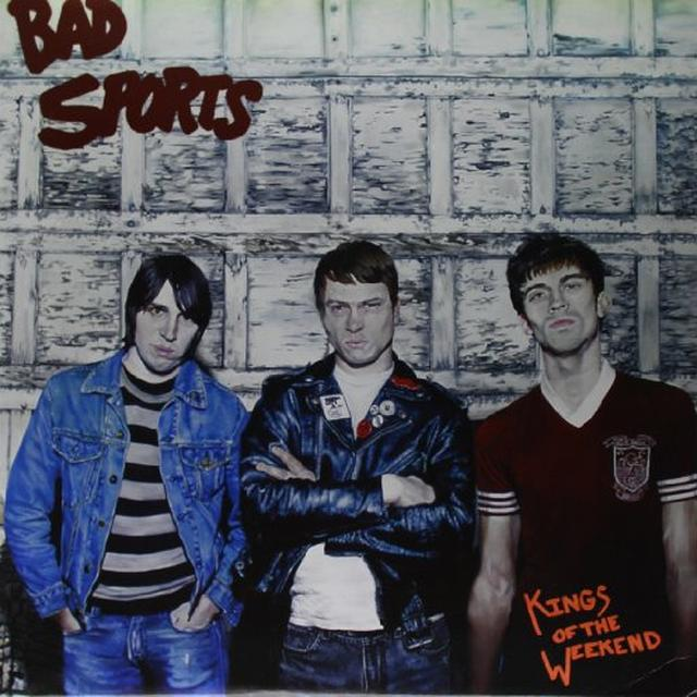 Bad Sports KINGS OF THE WEEKEND Vinyl Record