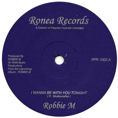 Robbie M I WANNA BE WITH YOU TONIGHT Vinyl Record