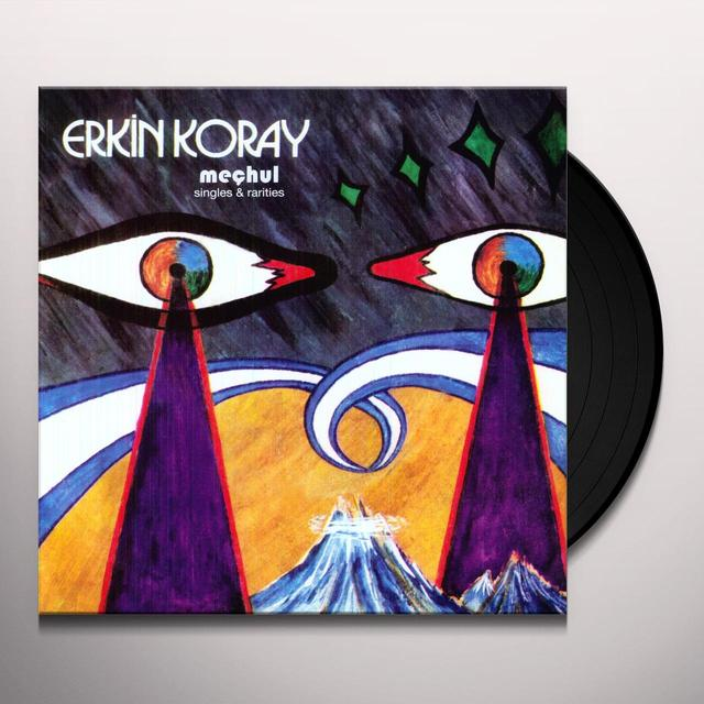 Erkin Koray MECHUL: SINGLES & RARITIES Vinyl Record