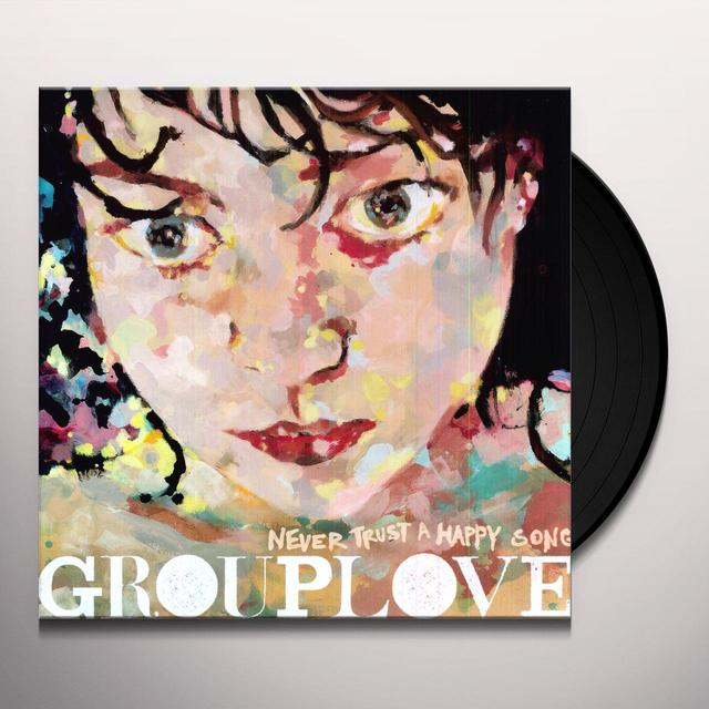 Grouplove NEVER TRUST A HAPPY SONG Vinyl Record - Digital Download Included