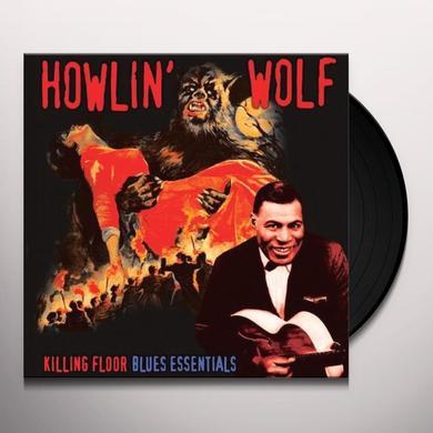 Howlin Wolf KILLING FLOOR: BLUES ESSENTIALS Vinyl Record