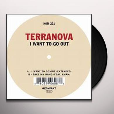 Terranova I WANT TO GO OUT Vinyl Record
