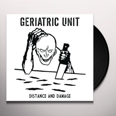 Geriatric Unit DISTANCE & DAMAGE Vinyl Record
