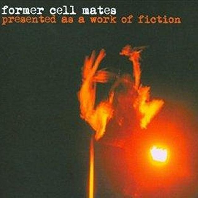 Former Cell Mates PRESENTED AS A WORK OF FICTION Vinyl Record