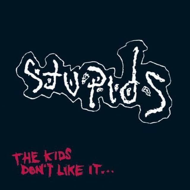 Stupids KIDS DON'T LIKE IT Vinyl Record