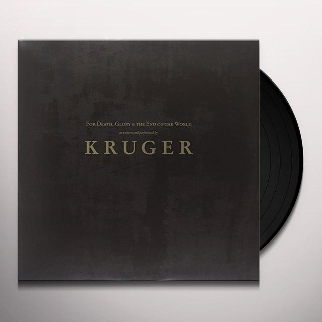 Kruger FOR DEATH GLORY & THE END OF THE WORLD Vinyl Record