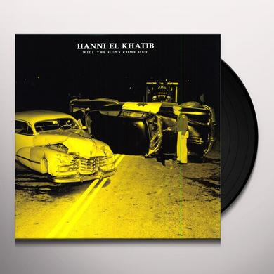 Hanni El Khatib WILL THE GUNS COME OUT Vinyl Record