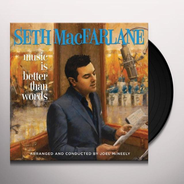 Seth MacFarlane MUSIC IS BETTER THAN WORDS (Vinyl)