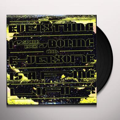 Spank Rock EVERYTHING IS BORING & EVERYONE IS A FUCKING LIAR Vinyl Record