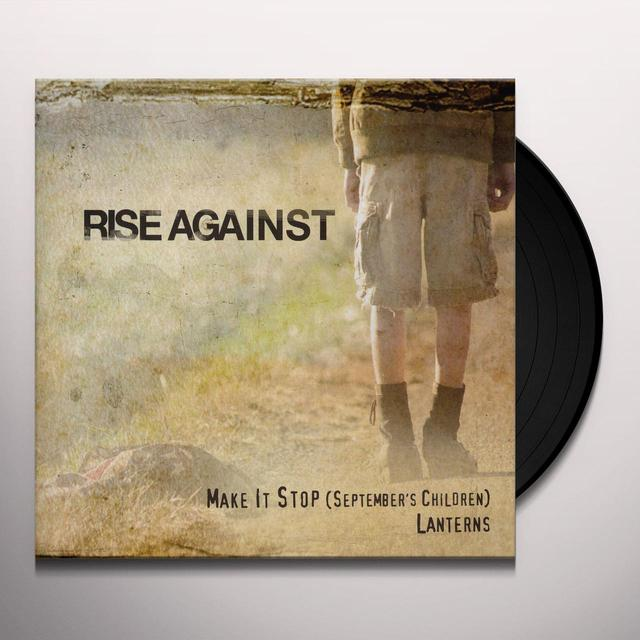 Rise Against MAKE IT STOP (SEPTEMBER'S CHILDREN) / LANTERNS Vinyl Record