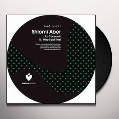 Shlomi Aber COCONUTS / WHO SAID THAT (EP) Vinyl Record
