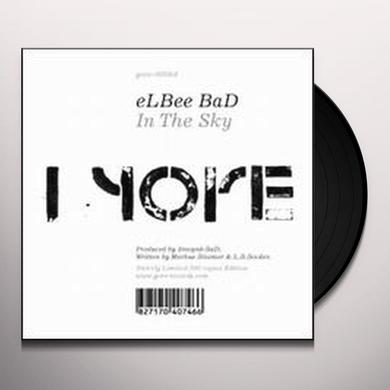 Elbee Bad IN THE SKY Vinyl Record