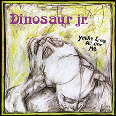 Dinosaur Jr. YOU'RE LIVING ALL OVER ME Vinyl Record