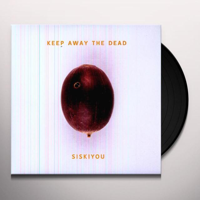 Siskiyou KEEP AWAY THE DEAD Vinyl Record - 180 Gram Pressing