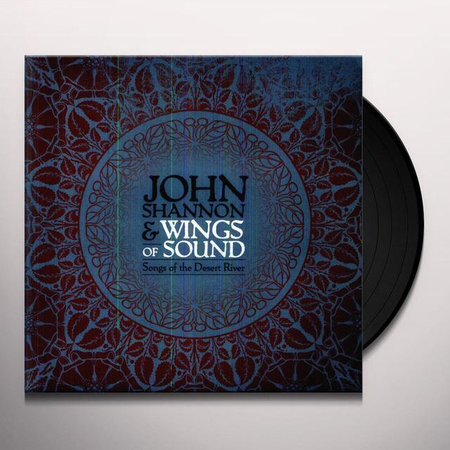 John Shannon & Wings Of Sound SONGS OF THE DESERT RIVER Vinyl Record